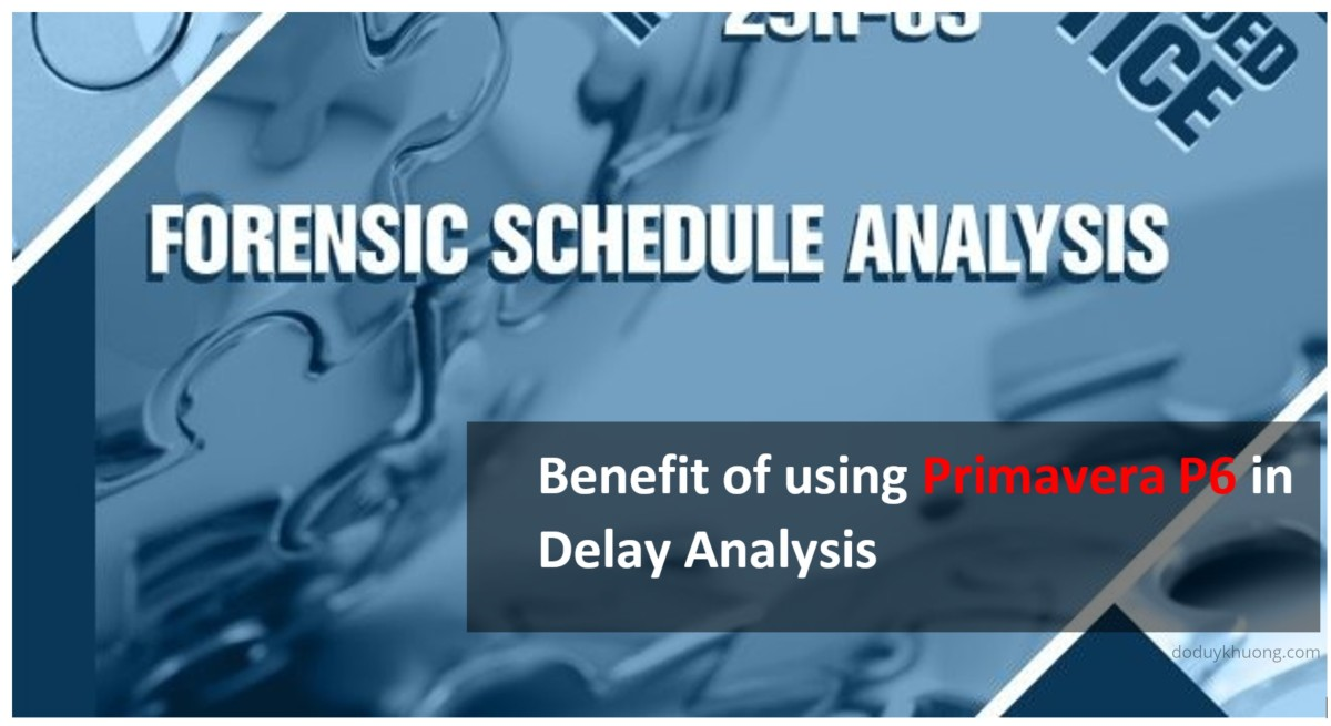 Benefit of using Primavera P6 in Delay Analysis